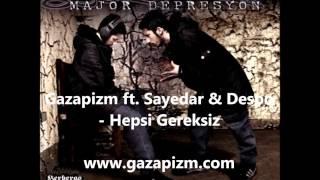 Gazapizm ft. Sayedar & Despo - Hepsi Gereksiz