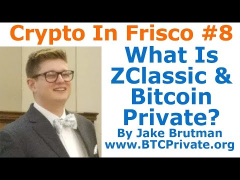 Crypto In Frisco #8 - What Is ZClassic & Bitcoin Private? - By Jake Brutman