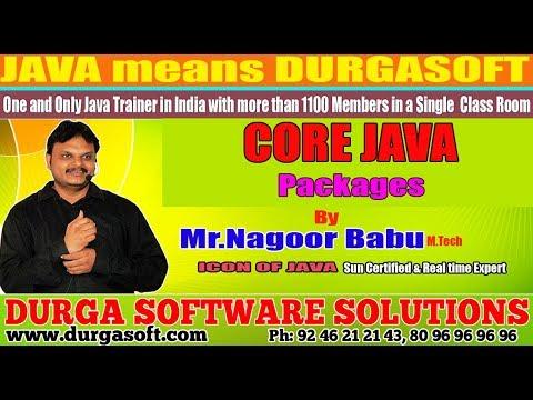 Core Java   Packagesby Nagoor Babu Sir