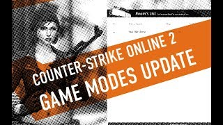 Counter-Strike Online 2 - Game modes update (Russia/Europe) 2019