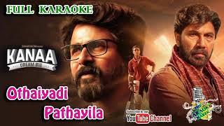 Othaiyadi Pathayila Karaoke KANAA