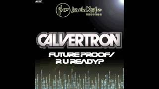 CALVERTRON - R U READY? (CLIP)