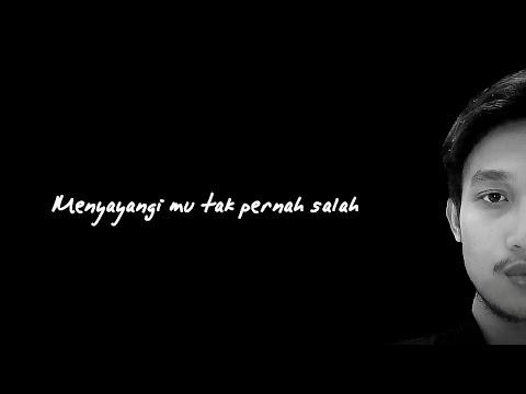 Free Download Fiersa Besari - Menyayangimu Tak Pernah Salah Mp3 dan Mp4