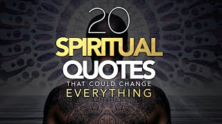 20 Spiritual Quotes That Could Change Everything