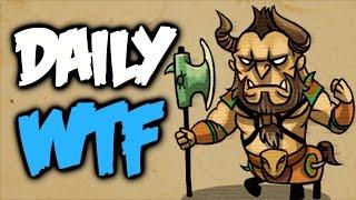 Dota 2 Daily WTF - Teammates :D