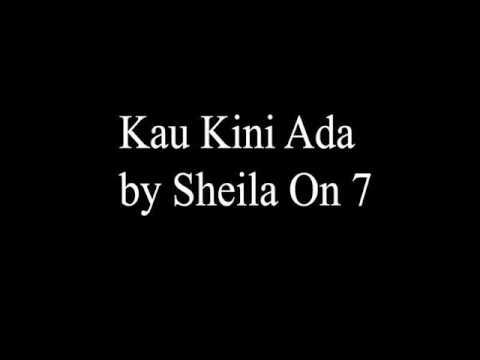 Sheila On 7 - Kau Kini Ada