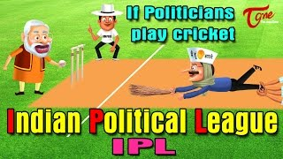 If Politicians Play Cricket | Indian Political League
