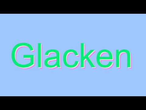 How to Pronounce Glacken
