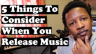 5 Things to Consider When You Release Music