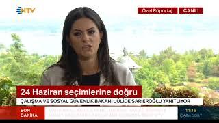 Çalışma ve Sosyal Güvenlik Bakanı Jülide Sarıeroğlu NTV Canlı Yayını 12 Haziran 2018