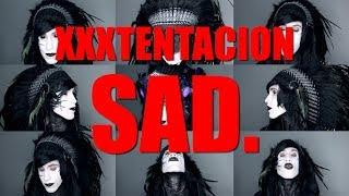 XXXTENTACION - SAD. (acapella)