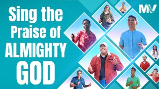 "2020 Christian Music Video | ""Sing the Praise of Almighty God"" 