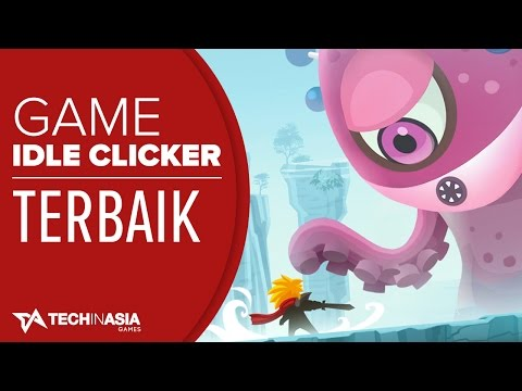7 Idle Clicker Terbaik Di Mobile (iOS & Android) | Tech In Asia Games