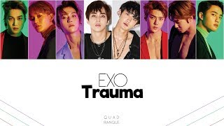 [3.37 MB] EXO (엑소) – 트라우마 (Trauma) lyrics color coded (Han/Rom)