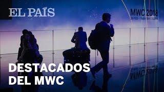 La tecnología más destacada en el Mobile World Congress 2018 | Tecnología