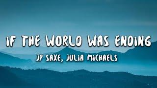 Download Lagu JP Saxe - If The World Was Ending ft Julia Michaels MP3