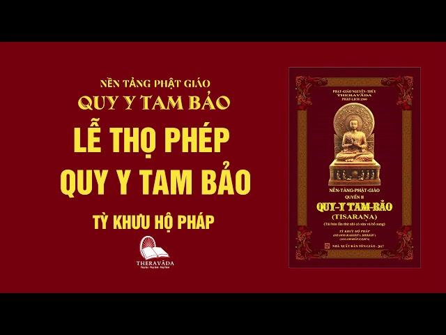 24. Lễ Thọ Phép Quy Y Tam Bảo - Tỳ Khưu Hộ Pháp - QUY Y TAM BẢO