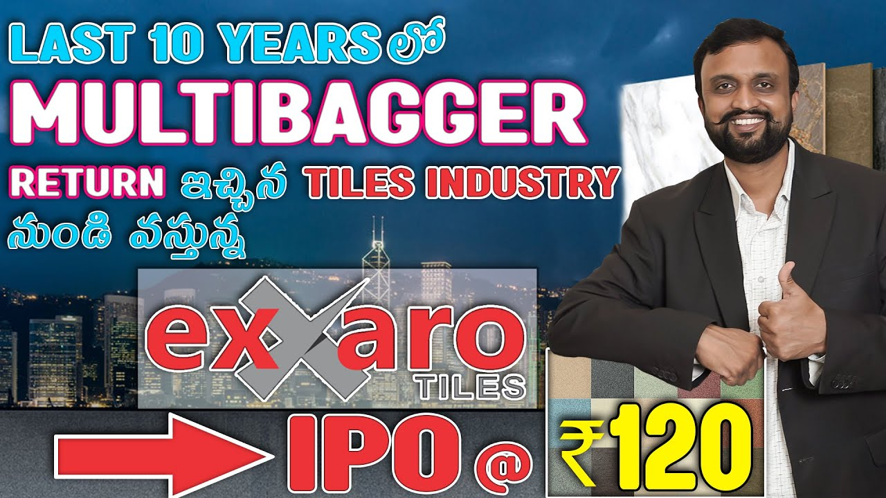 IPO @₹120 | Last 10 Yearsలో MultiBagger Return ఇచ్చిన Tiles Industry IPO  Exxaro Tiles ApplyOrAvoid?