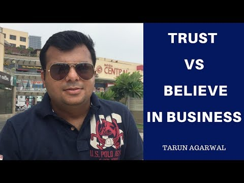 Trust vs Believe in Business | In Hindi | Tarun Agarwal