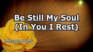 Be Still My Soul - Kari Jobe - Lyrics