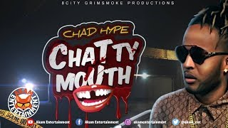 Chad Hype - Chatty Mouth - February 2019
