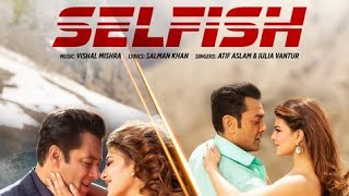 Selfish song || race 3 || new song ||
