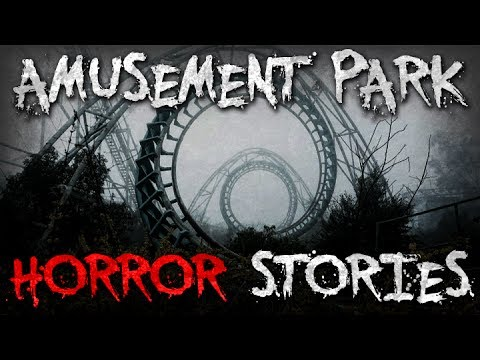 7 True Scary AMUSEMENT PARK Stories From Reddit