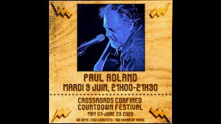 Paul Roland @ Crossroads Confined Countdown Festival