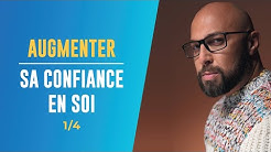 ■ AUGMENTER SA CONFIANCE EN SOI | Episode 1/4