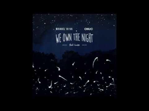 Manuel Riva & Onuc -  We Own The Night (feat. Luise) radio edit