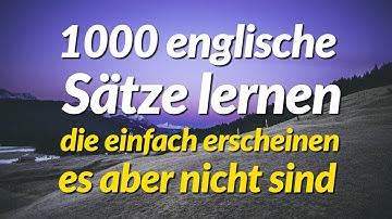 1000 englische Sätze lernen, die einfach erscheinen, es aber nicht sind