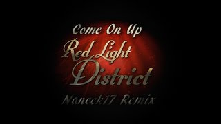 Red Light District - Come On Up (Naneek17 Remix) [Glitch Hop]