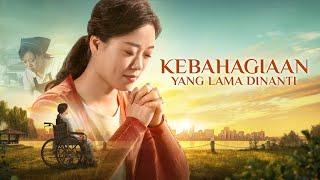Film Rohani Kristen Terbaru - Kebahagiaan Yang Lama Dinanti - Trailer Dubbing