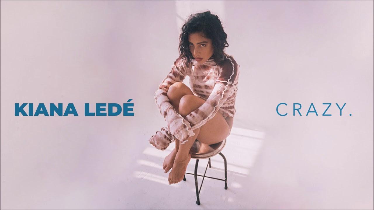 Kiana Ledé - Crazy ᴴᴰ