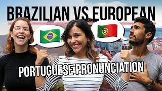 European Portuguese vs Brazilian Portuguese Pronunciation EXPLAINED!