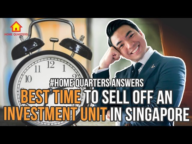 BEST TIME to sell off an investment unit in Singapore! | Home Quarters Answers Ep16