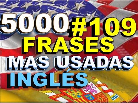 FRASES - INGLÉS ESPAÑOL - CON PRONUNCIACIÓN - INGLÉS AMERICANO - Most Common English phrases. #109