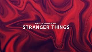 Kygo - Stranger Things ft. OneRepublic (8d AUDIO)