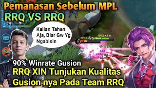 RRQ XIN Tunjukan Kualitas Gusion ny Pada Team RRQ, Pemanasan Sebelum MPL Team RRQ Vs Team RRQ