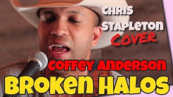 Chris Stapleton - Broken Halos - Coffey Anderson (Cover)
