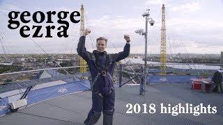 George Ezra - 2018 Highlights