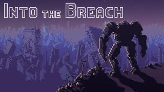 Into the Breach - First 28 Minutes of Gameplay (PC) (No Commentary)