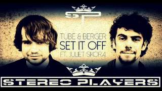 Tube & Berger-Come On Now (Stereo Players Remix ) feat. Juliet Sikora (Set It Off)