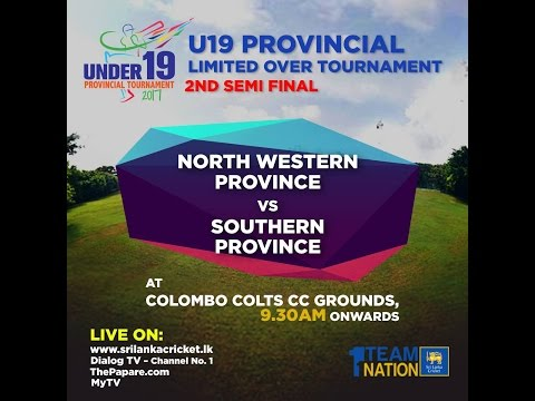 U19 Provincial Tournament 2nd Semi Final - North Western Province vs Southern Province