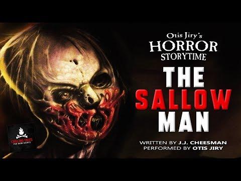 "CREEPYPASTA STORYTIME: ""The Sallow Man"" by J.J. Cheesman - Horror Storytime with Otis Jiry"