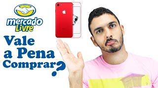 Comprei um iPhone 7 no Mercado Livre. Valeu A Pena?   Será que é confiável?