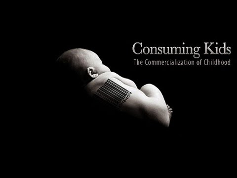 Consuming Kids  The Commercialization of Childhood 2008 BUY TO SUPPORT MORE GREAT WORK