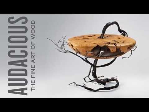 Audacious : The Fine Art of Wood