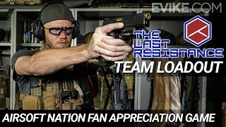 The Last Resistance Loadout - Airsoft Nation Fan Appreciation Game