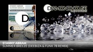 Stanny Abram - Summer Breeze (Deebiza & Funk 78 Remix) / Diamondhouse Records